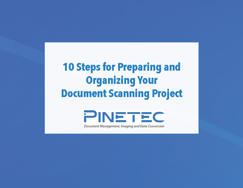 10 Steps for Preparing And Organizing Your Document Scanning Project